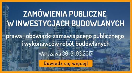 ZAMÓWIENIA PUBLICZNE W INWESTYCJACH BUDOWLANYCH prawa i obowiązki zamawiającego publicznego i wykonawców robót budowlanych